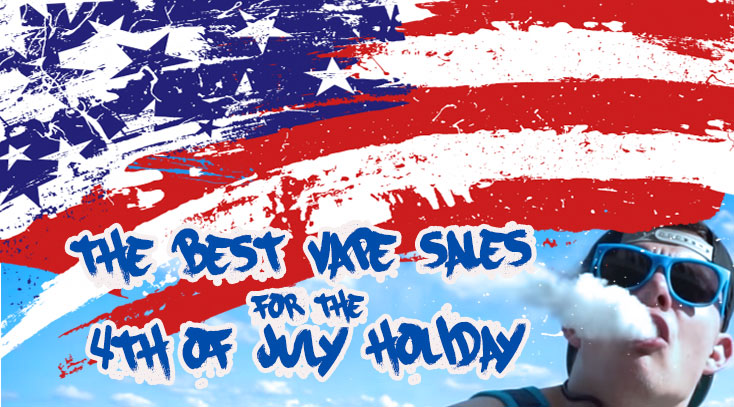 Best Fourth July Vaping Sales