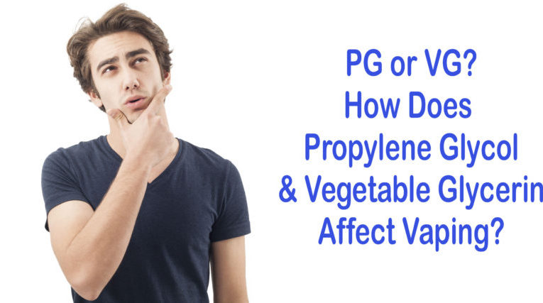 PG or VG-How does Propylene Glycol and Vegetable Glycerin Affect Vaping?